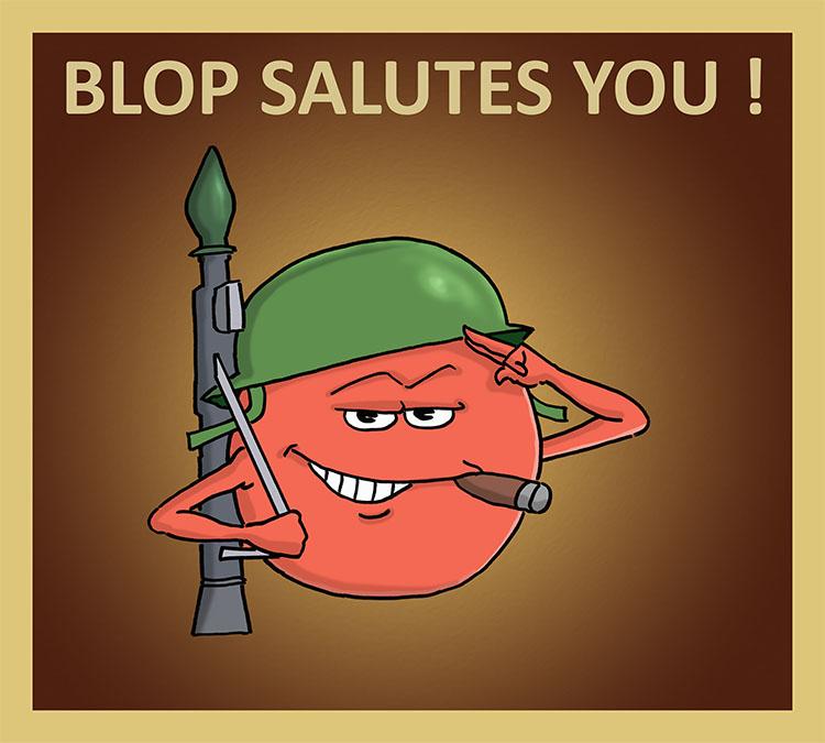 Blop Salutes You